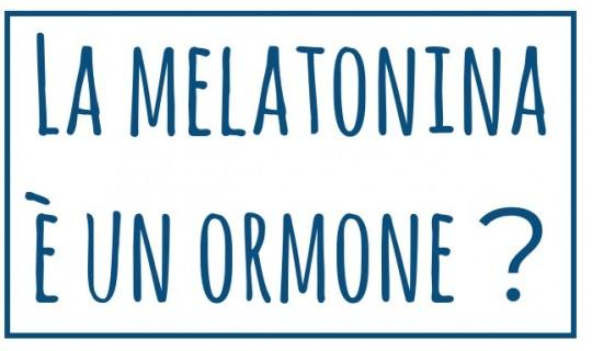 La Melatonina è Un ORMONE? Si O No?